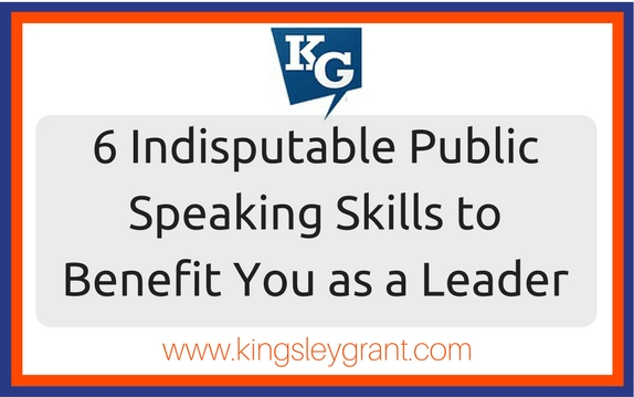 6 Indisputable Public Speaking Skills to Benefit You as a Leader
