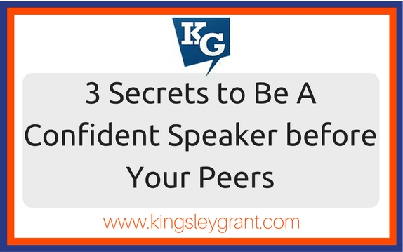 3 Secrets To Be a Confident Speaker before Your Peers