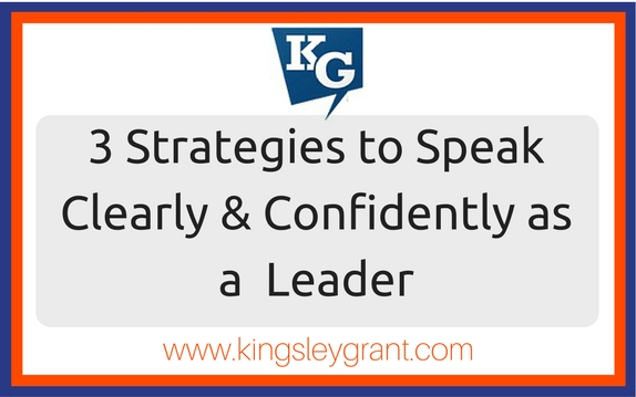 3 Strategies to Speak Clearly and Confidently as a Leader