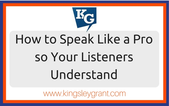 How to speak like a pro so your listeners understand