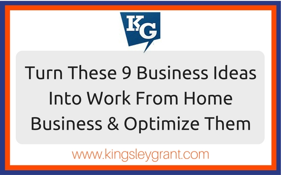 Business-Ideas-Into-From-Home-Business-Kingsley-Grant